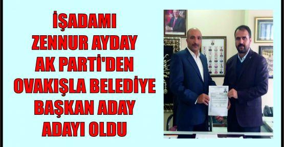 İşadamı Zennur Ayday Ak Parti'den Ovakışla Belediye Başkan Aday Adayı Oldu