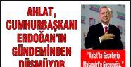 AHLAT, CUMHURBAŞKANI ERDOĞAN'IN GÜNDEMİNDEN...