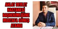 AHLAT DEVLET HASTANESİ BAŞHEKİMLİĞİNE...