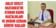 AHLAT DEVLET HASTANESİ'NE ATANAN KADIN...