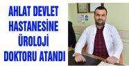 AHLAT DEVLET HASTANESİNE ÜROLOJİ DOKTORU...