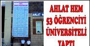 AHLAT HEM 53 ÖĞRENCİYİ ÜNİVERSİTELİ...