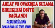 AHLAT VE OVAKIŞLA SULAMA BİRLİKLERİ...