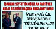 İŞADAMI SEYFETTİN GÜZEL AK PARTİ'DEN...