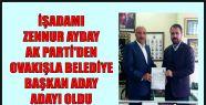 İşadamı Zennur Ayday Ak Parti'den Ovakışla...