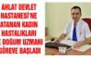 AHLAT DEVLET HASTANESİ'NE ATANAN KADIN HASTALIKLARI...