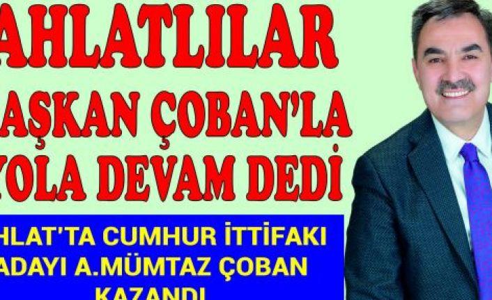 AHLATLILAR BAŞKAN ÇOBAN'LA YOLA DEVAM DEDİ