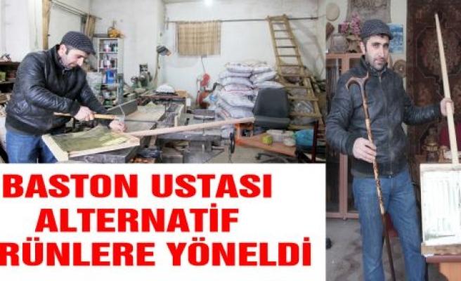 BASTON USTASI ALTERNATİF ÜRÜNLERE YÖNELDİ
